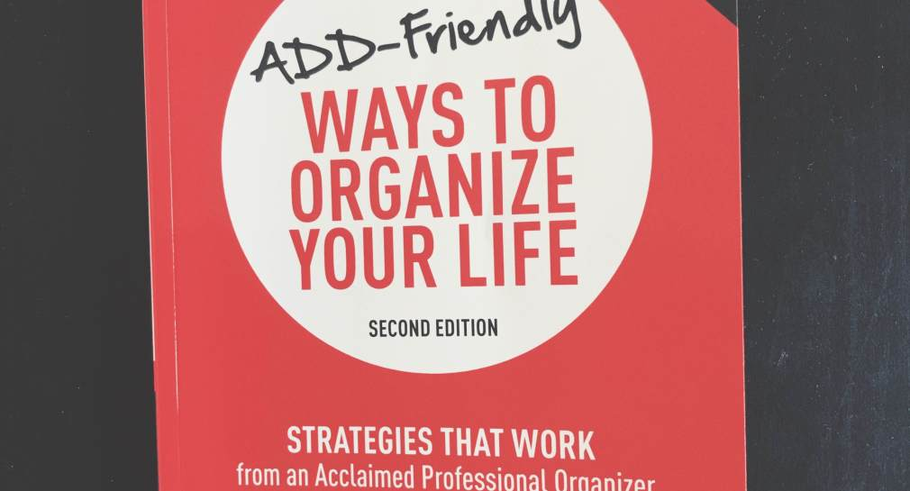 cover of the book ADD-friendly ways to organize your life
