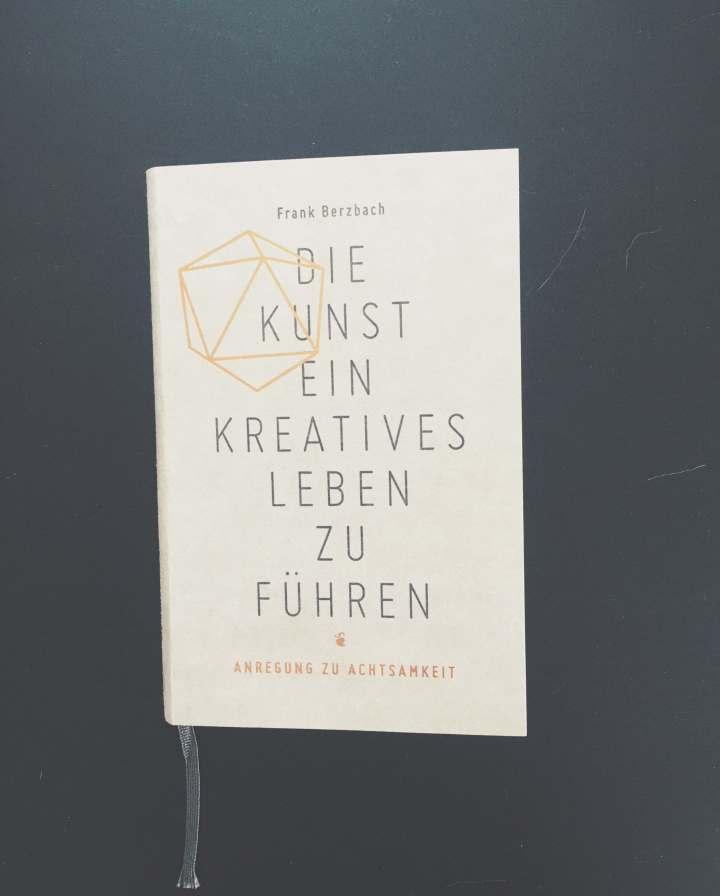 """Gelesen: """"Die Kunst ein kreatives Leben zu führen"""" von FrankBerzbach"""